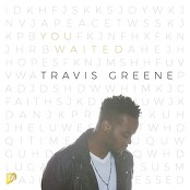 Travis Greene - You Waited bestellen!