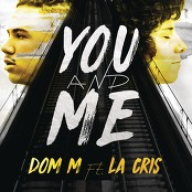 Dom M feat. La Cris - You and Me bestellen!
