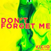 Vicio feat. Ezra James - Don't Forget Me bestellen!