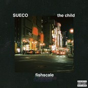 Sueco The Child - Fishscale