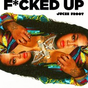Jucee Froot - Fucked Up bestellen!