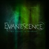Evanescence - My Heart Is Broken