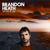 Brandon Heath - Love Never Fails