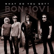 Bon Jovi - What Do You Got? (Chorus) bestellen!