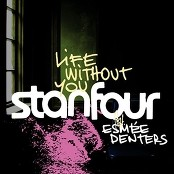 Stanfour - Life Without You