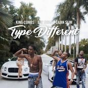 King Combs feat. Bay Swag & Lajan Slim - Type Different bestellen!