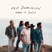 Old Dominion - Make It Sweet