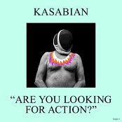 Kasabian - Are You Looking for Action? bestellen!