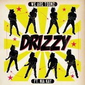 We Are Toonz feat. Nia Kay - Drizzy