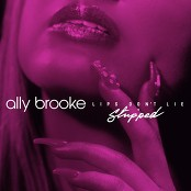 Ally Brooke - Lips Don't Lie (Stripped)