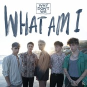 Why Don't We - What Am I (Acoustic) bestellen!