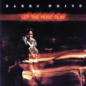 Barry White & Inc. & Unichappell Music - Let The Music Play (Album Version)