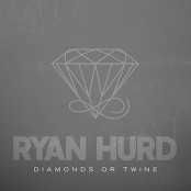 Ryan Hurd - Diamonds or Twine