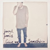 Jarryd James - Give Me Something