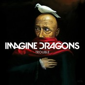 Imagine Dragons - Trouble