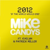 Mike Candys - 2012 (If The World Would End) bestellen!