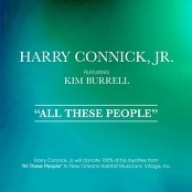 Harry Connick Jr.;Kim Burrell - All These People