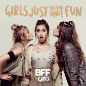BFF Girls - Girls Just Wanna Have Fun