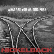 Nickelback - What Are You Waiting For? bestellen!
