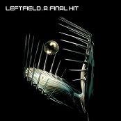 Leftfield - A Final Hit