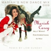 Mariah Carey - All I Want for Christmas Is You (Mariah's New Dance Mix 2009)