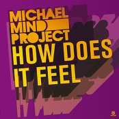 Michael Mind Project - How Does It Feel