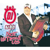 Dj Ötzi - Not without us