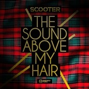 Scooter - The Sound Above My Hair