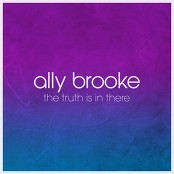 Ally Brooke - The Truth Is In There