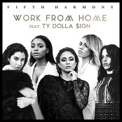 Fifth Harmony feat. Ty Dolla $ign - Work from Home bestellen!