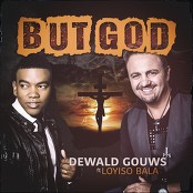 Dewald Gouws feat. Loyiso Bala - But God bestellen!