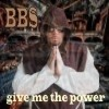 BBS - give me the power - kevin carvallo bestellen!
