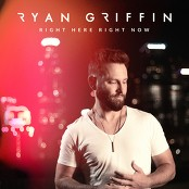 Ryan Griffin - Right Here Right Now