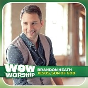 Brandon Heath - Jesus, Son of God