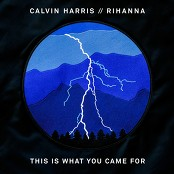 Calvin Harris feat. Rihanna - This Is What You Came For bestellen!