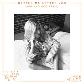 Clara Mae & Jake Miller - Better Me Better You (Win and Woo Remix)
