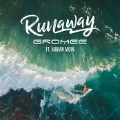Gromee feat. Mahan Moin - Runaway (Extended Mix)