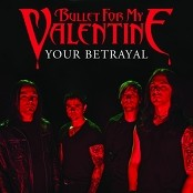 Bullet For My Valentine - Your Betrayal