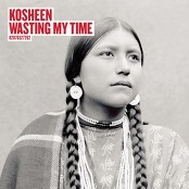 Kosheen - Wasting My Time