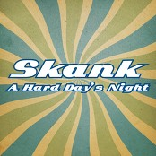 Skank - A Hard Day's Night bestellen!