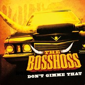 The Bosshoss - Don't Gimme That bestellen!
