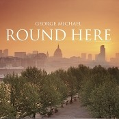 George Michael - Round Here