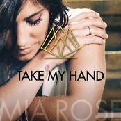 Mia Rose - Take My Hand