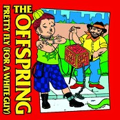 The Offspring - Pretty Fly (For A White Guy) (Album Version/Clean Version)