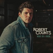 Robert Counts - What Do I Know