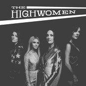 The Highwomen - Cocktail And A Song