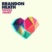 Brandon Heath - Whole Heart bestellen!