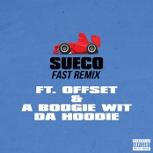 Sueco The Child - Fast (Remix) (feat. Offset & A Boogie Wit da Hoodie)