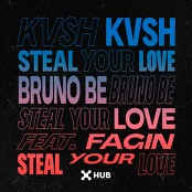 KVSH, Bruno Be feat. Fagin - Steal Your Love