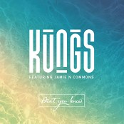 Kungs & Cookin' On 3 Burners & Jamie N Commons - Don't You Know